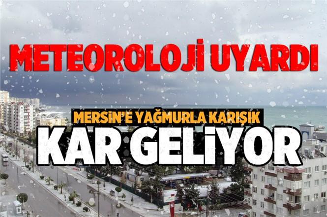 Mersin'e Karla Karışık Yağmur Geliyor