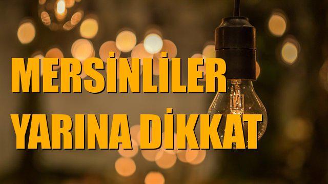 Mersin'de Yarın (16.11.2018) Günü Elektrik Kesintisi