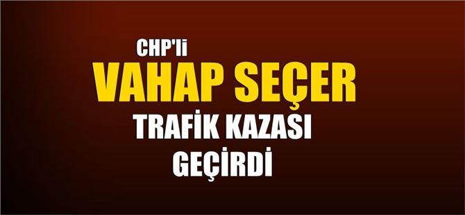 CHP Mersin Büyükşehir Belediye Başkan A. Adayı Vahap Seçer'in, İçinde Bulunduğu Araç Silifke'de Kaza Yaptı