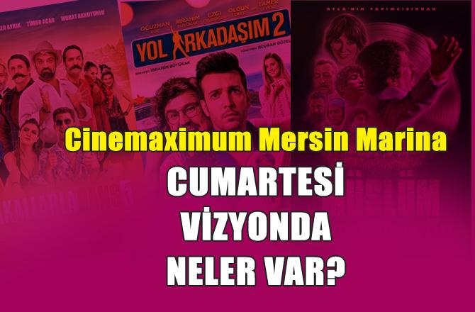 Cinemaximum Mersin Marina 17 Kasım 2018 Cumartesi vizyondaki filmler ve seansları