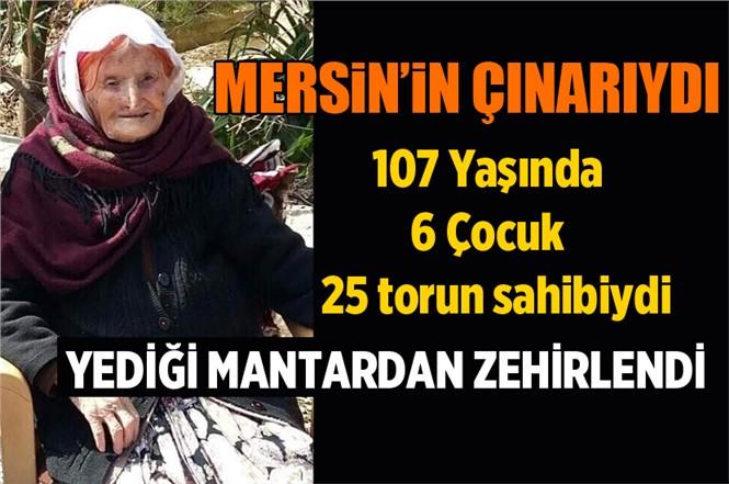 Mersin'de 107 Yaşındaki Eşe Uslu Hayatını Kaybetti