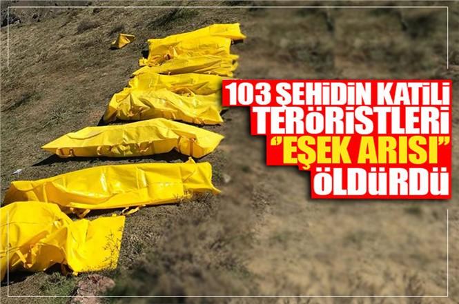 """103 Şehidin Katili 18 Pkk'lı Teröristi """"eşek Arısı"""" Öldürdü"""