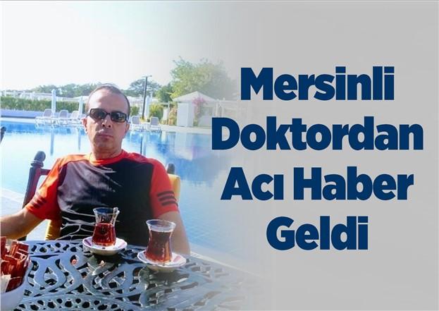 Mersin Tarsuslu Doktor Mehmet Alasulu Geçirdiği Beyin Kanaması Sonucu Hayatını Kaybetti