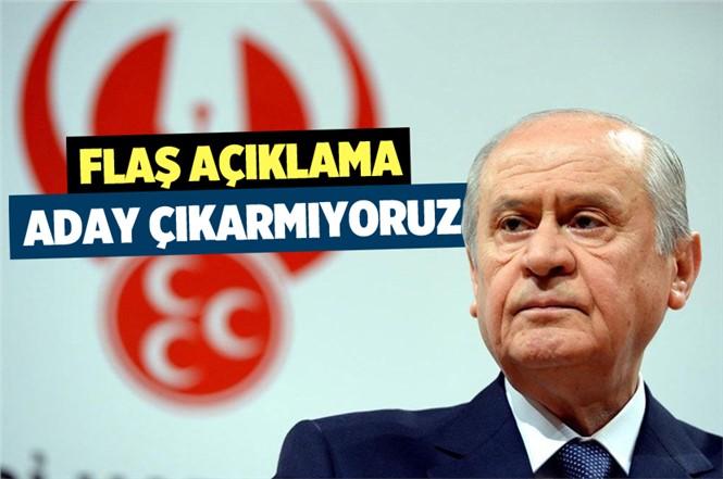 Devlet Bahçeli: İstanbul, Ankara ve İzmir'den aday çıkarmayacağız