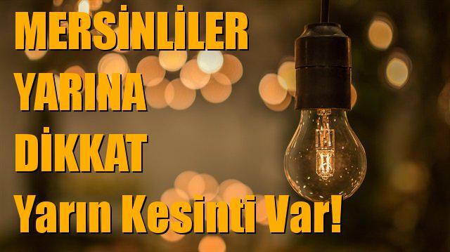 Mersin'de Yarın (30.11.2018) Elektrik Kesintisi Yapılacak