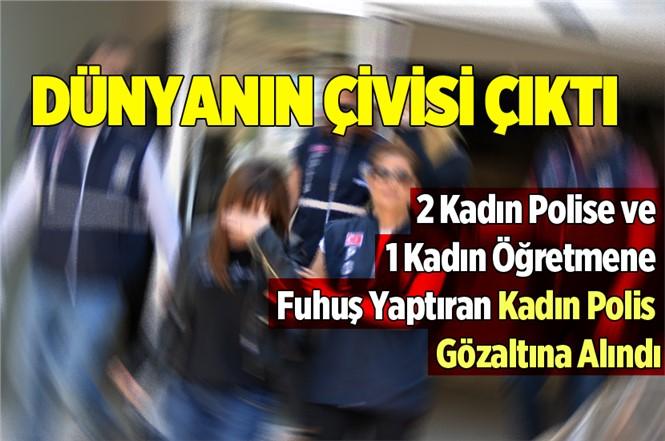 2 Kadın Polise Fuhuş Yaptıran Kadın Polis Gözaltına Alındı