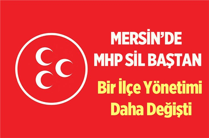 MHP Mersin Akdeniz İlçe Başkanlığına Mehmet Göverçile Getirildi