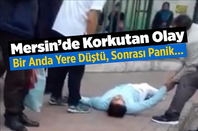 Mersin'de Hastane Önünde Korkutan Olay