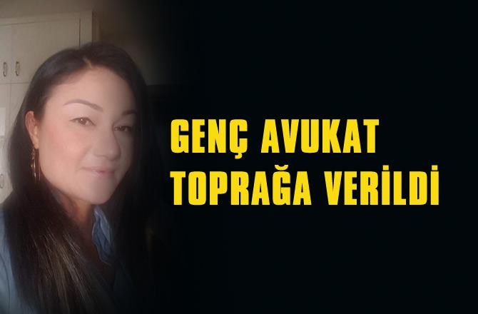 Mersin'de Evinin Balkonundan Düşerek Hayatını Kaybeden Av. Ayşe Tunç Toprağa Verildi