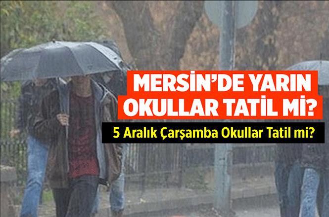 Mersin'de 5 Aralık Çarşamba Günü Okullar Tatil mi?