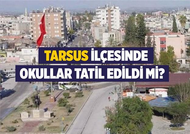 Mersin'in Tarsus İlçesinde 6 Aralık Perşembe Günü Okullar Tatil mi?