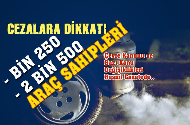 Araç Sahiplerine Uyarı! Emisyon Ölçümü Yoksa Bin 250, Emisyon Değerleri Fazlaysa 2 Bin 500 Lira Ceza