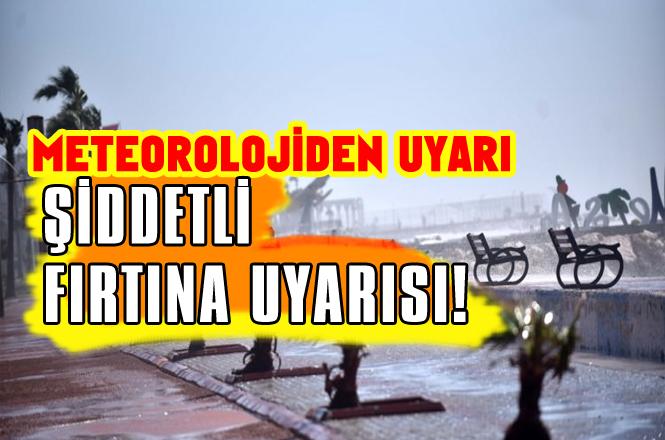 Akdeniz Bölgesine Şiddetli Fırtına Uyarısı Yapıldı! Meteoroloji Bildirdi