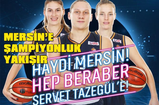 Kadınlar Basketbolda Mersin'in Namağlup Takımı Çukurova Basketbol'dan Şampiyonluk İçin Maça Çağrı