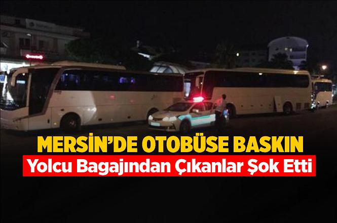 Mersin'de Otobüse Baskın