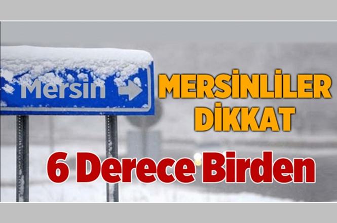 Mersin'de 12 Aralık Çarşamba, 13 Aralık Perşembe ve 14 Aralık Cuma Günü Hava Nasıl Olacak?