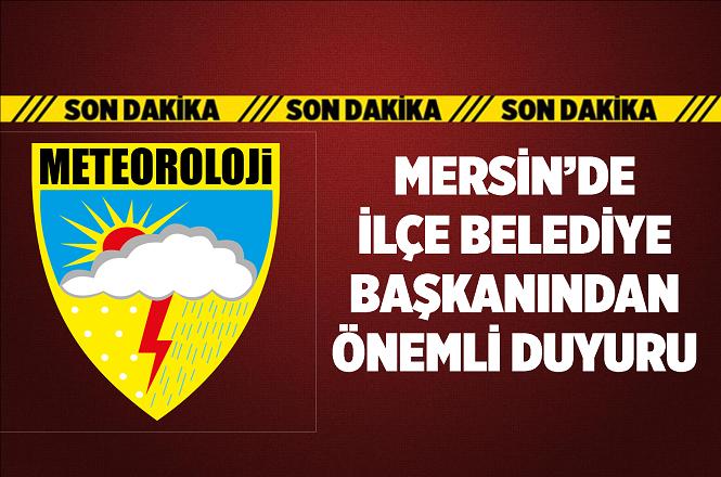 Mersin'de Anamur Belediye Başkanı Mehmet Türe'den 'Fırtına' Uyarısı