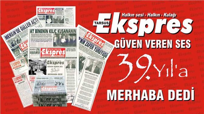Tarsus Ekspres Gazetesi, 39'uncu Yayın Yılına Girdi
