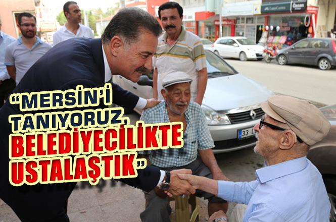 """Mersin'i Tanıyoruz Diyen Hamit Tuna: """"15 Yılda, Belediyecilikte Usta Olduk"""""""