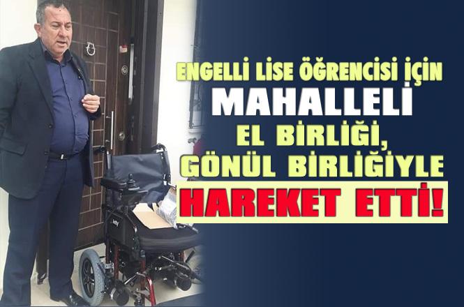 Mersin Tarsus'ta Mahalle Muhtarı Öncü Oldu, Engelli Lise Öğrencisi Kıza Yeni Akülü Tekerlekli Sandalye Alındı