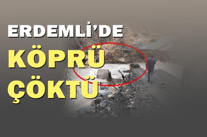 Mersin Erdemli'de Köprü Çöktü