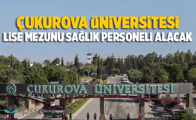 Çukurova Üniversitesi En Az Lise Mezunu Personel Alımı Yapacak