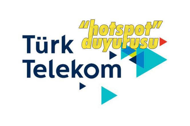 """Hotspot'tan Ücret Alınacak Mı? Türk Telekom'dan """"Hotspot"""" Açıklaması"""