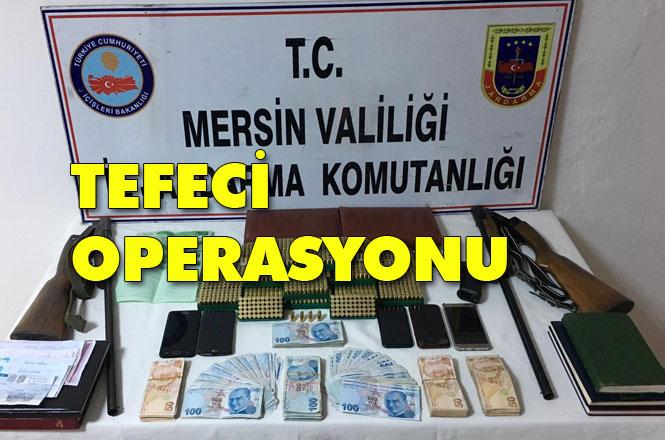 Mersin Anamur ve Bozyazı'da Tefecilere Jandarmadan Operasyon