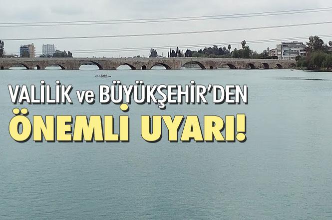 Adana'ya Valilik ve Büyükşehir Belediyesinden Önemli Uyarı!