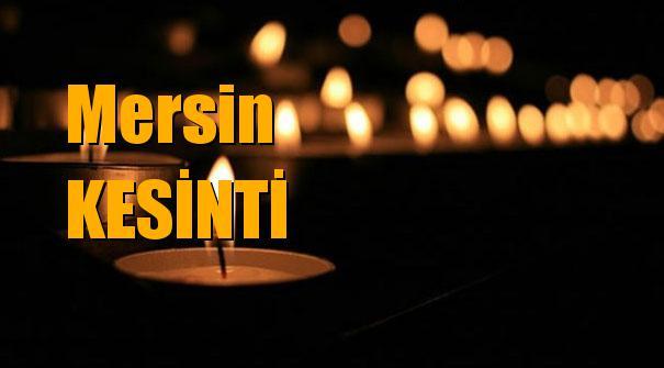 Mersin Elektrik Kesintisi 18 Ocak Cuma Günü Kesintileri