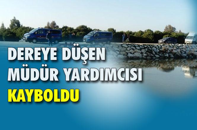 Mersin Tarsus'ta Dereye Düşen, Reşit Can Ortaokulu Müdür Yardımcısı Nihat Kaylı Kayboldu