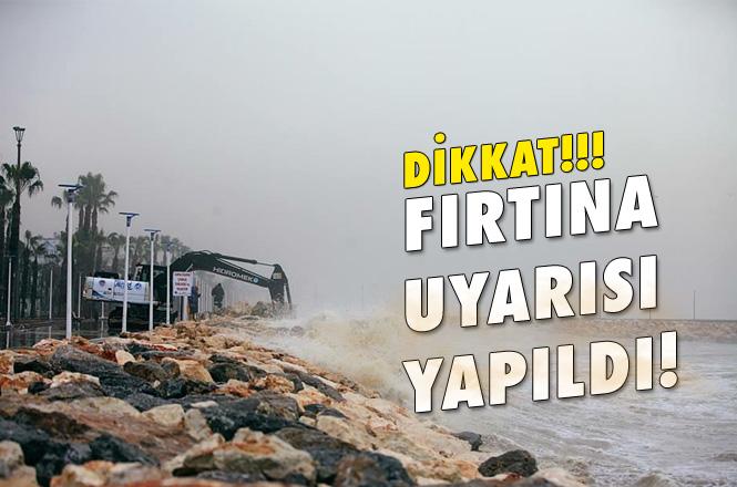 Mersinliler Dikkat Akdeniz'e Fırtına Uyarısı Yapıldı, Akşam Saatlerinde Etkili Olacak!