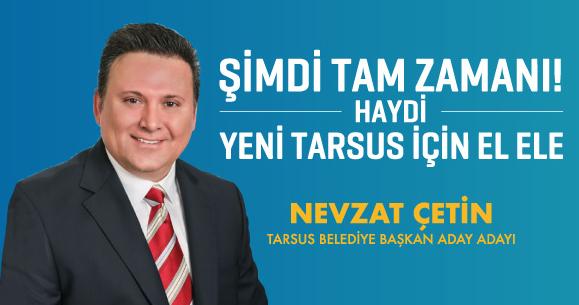 AK Parti Tarsus Belediye Başkan A.Adayı Nevzat Çetin'den Teşekkür ve Destek Mesajı