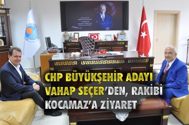 CHP Büyükşehir Belediye Başkan Adayı Vahap Seçer, İYİ Partili Rakibi Burhanettin Kocamaz'ı Ziyaret Etti