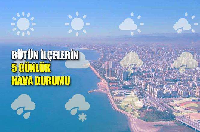 Mersin Merkez Dahil Bütün İlçelerinin Hava Durumu; 5 Günlük Hava Durumu