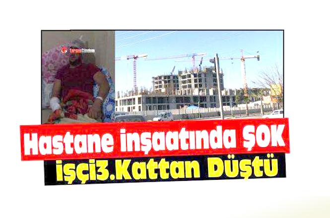 Yapımı Devam Eden Tarsus Devlet Hastanesinin İnşaatında Çalışan, İnşaatın İşçi 3. Katından Düştü