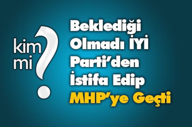 """""""Bizler Partimizin Genç Kuvvetleriyiz"""" diyordu, Aydın Koç Beklediği Olmayınca İYİ Parti'den İstifa Edip MHP'ye Geçti"""