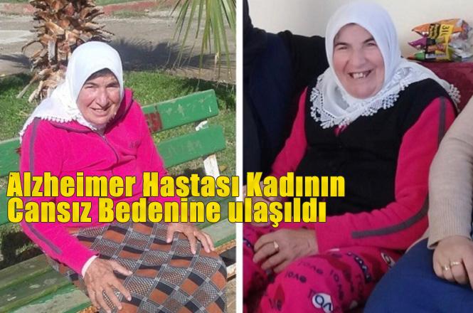 Mersin'de Aranan Alzheimer Hastası Kayıp Yaşlı Kadının, Cesedi Derede Bulundu