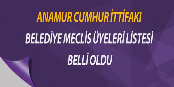 Anamur Cumhur İttifakı Belediye Meclis Üyeleri Listesi Belli Oldu