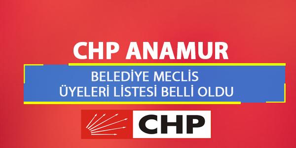 Anamur CHP Belediye Meclis Üyeleri Listesi Belli Oldu