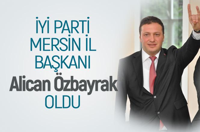 İYİ Parti Mersin İl Başkanı Belli Oldu, İyi Parti İl Başkanlığı'na Alican Özbayrak Atandı