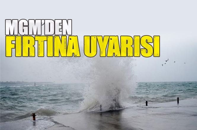 Meteoroloji Genel Müdürlüğü Doğu Akdeniz'e Fırtına Uyarısında Bulundu, Dikkat Mersin!