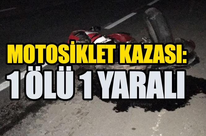 Mersin Tarsus Alifakı Mahallesi Yolunda Motosiklet Kazası 1 Ölü 1'i Ağır 2 Yaralı