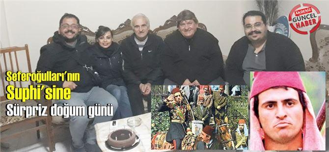 Tarsus'ta yaşayan Tosun Paşa'nın Suphi'sine sürpriz doğum günü