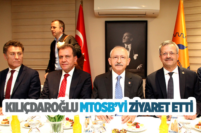 CHP Genel Başkanı Kemal Kılıçdaroğlu, MTOSB'yi Ziyaret Etti