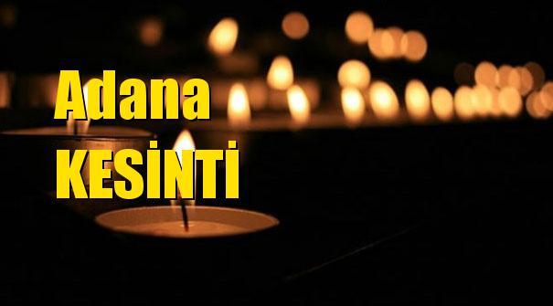Adana Elektrik Kesintisi 14 Mart Perşembe Günü