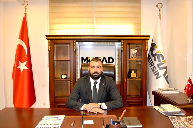 MÜSİAD Mersin Başkanı Serdar Yıldızgörer: İslam Karşıtlığı Körükleniyor