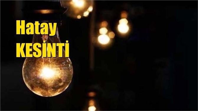 17 Mart Pazar Günü Hatay Elektrik Kesintileri