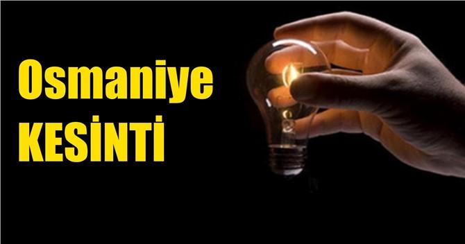 Osmaniye Elektrik Kesintisi 18 Mart Pazartesi