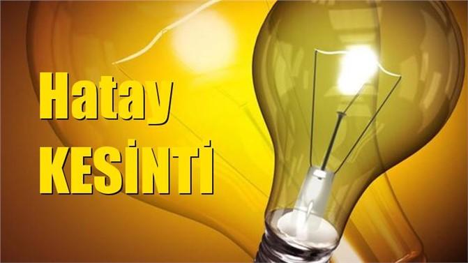 Hatay Elektrik Kesintisi 22 Mart Cuma Günü